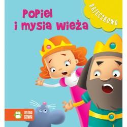 Zielona Sowa BAJECZKOWO Książeczki dla Dzieci Książeczka z Bajkami POPIEL I MYSIA WIEŻA 6567