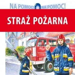 Skrzat Książeczki dla Dzieci Książeczka Edukacyjna NA POMOC! Straż Pożarna 6556