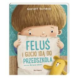 Nasza Księgarnia Książeczka FELUŚ I GUCIO IDĄ DO PRZEDSZKOLA 2932