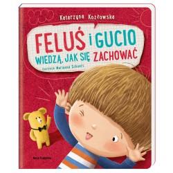 Nasza Księgarnia Książeczka FELUŚ I GUCIO WIEDZĄ, JAK SIĘ ZACHOWAĆ 4257