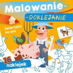 Skrzat Książeczki dla Dzieci Kolorowanka MALOWANIE-DOKLEJANIE Zwierzęta Na Wsi 1108