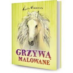 DREAMS 79432 - Literatura Młodzieżowa - Agata Widzowska GRZYWĄ MALOWANE cz.2