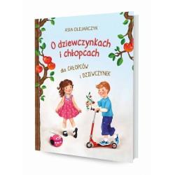 DREAMS 79784 - Literatura Dziecięca - Asia Olejarczyk O DZIEWCZYNKACH I CHŁOPCACH DLA DZIEWCZYNEK I CHŁOPCÓW
