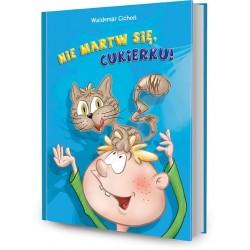 DREAMS 79135 - Literatura Dziecięca Młodzieżowa - Waldemar Cichoń NIE MARTW SIĘ CUKIERKU? cz. 2