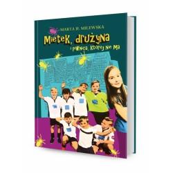 DREAMS 79944 - Literatura Dziecięca - Marta H. Milewska MIETEK, DRUŻYNA I PIWNICA KTÓREJ NIE MA