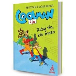DREAMS 79098 - Literatura Dziecięca Młodzieżowa - Bertram & Schulmeyer COOLMAN I JA. RATUJ SIĘ KTO MOŻE. cz. 2