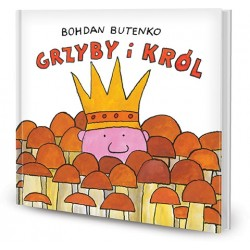 DREAMS 79333 - Literatura Dziecięca - Bohdan Butenko GRZYBY I KRÓL