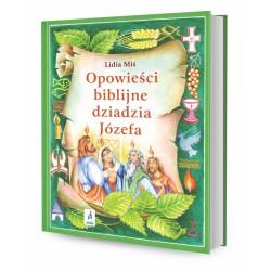 DREAMS 79906 - Literatura Dziecięca - Lidia Miś OPOWIEŚCI BIBLIJNE DZIADZIA JÓZEFA. cz. 4