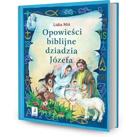 DREAMS 79364 - Literatura Dziecięca - Lidia Miś OPOWIEŚCI BIBLIJNE DZIADZIA JÓZEFA. cz. 3