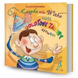 DREAMS 83115 - Literatura Dziecięca Młodzieżowa - Urszula Kozłowska CZAPKA NIE WITKA CZYLI ODLOTOWE ZABAWY SŁOWEM
