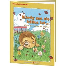 DREAMS 87734 - Literatura Dziecięca - Urszula Kozłowska KIEDY MA SIĘ KILKA LAT... ZBIÓR WIERSZYKÓW DLA SMYKÓW