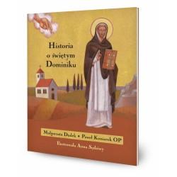 DREAMS 43036 - Literatura Dziecięca - Małgorzata Dudek, Paweł Koniarek HISTORIA O ŚWIĘTYM DOMINIKU