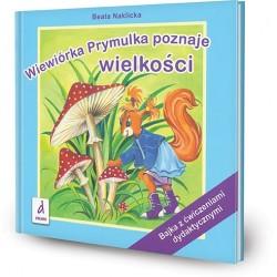 DREAMS 94165 - Bajka z Ćwiczeniami Dydaktycznymi - Beata Naklicka WIEWIÓRKA PRYMULKA POZNAJE WIELKOŚCI