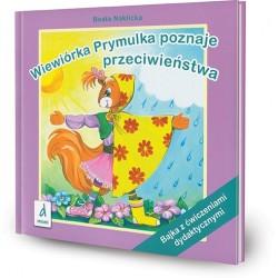 DREAMS 94127 - Bajka z Ćwiczeniami Dydaktycznymi - Beata Naklicka WIEWIÓRKA PRYMULKA POZNAJE PRZECIWIEŃSTWA