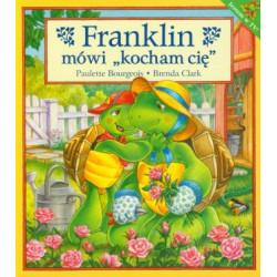 """Wydawnictwo Debit Literatura Dziecięca FRANKLIN MÓWI """"KOCHAM CIĘ"""" 2125"""