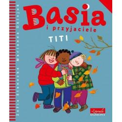 EGMONT Książka dla Dzieci Literatura Dziecięca BASIA I PRZYJACIELE Titi 123052