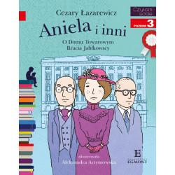 EGMONT Książka dla Dzieci Poziom 3 Czytam Sobie ANIELA I INNI O Domu Towarowym Bracia Jabłkowscy 6359