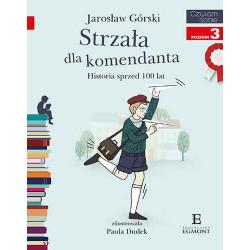 EGMONT Książka dla Dzieci Poziom 3 Czytam Sobie STRZAŁA DLA KOMENDANTA Historia sprzed 100 lat 6335