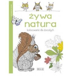 ANTYSTRESOWE KOLOROWANKI DLA DOROSŁYCH I DZIECI Żywa Natura 932689