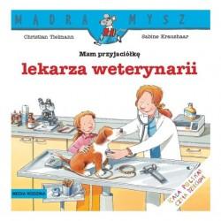 MĄDRA MYSZ Książeczka do Czytania MAM PRZYJACIÓŁKĘ LEKARZA WETERYNARII 0027
