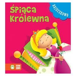 Zielona Sowa - 8314 - Książeczki dla Dzieci - Książeczka z Bajkami - Bajeczkowo - Śpiąca Królewna